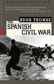 The Spanish Civil War - Revised Edition ebook by Hugh Thomas