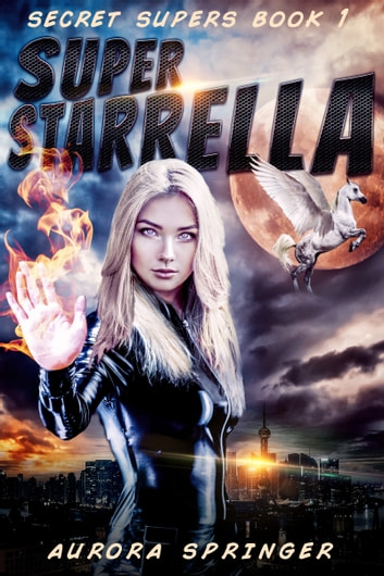 Super Starrella ebook by Aurora Springer