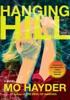 Hanging Hill - A Novel ebook by Mo Hayder