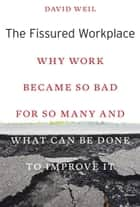 The Fissured Workplace ebook by David Weil