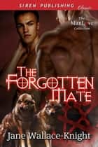 The Forgotten Mate ebook by Jane Wallace-Knight