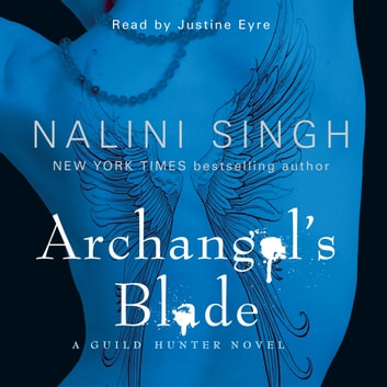 Archangel's Blade - Book 4 audiobook by Nalini Singh