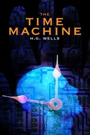 The Time Machine ebook by H. G. Wells