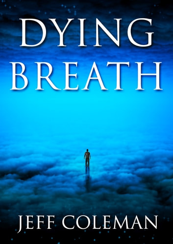 Dying Breath ebook by Jeff Coleman