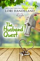 The Husband Quest - A Feel Good, Family Centered, Contemporary Romance Series ebook by