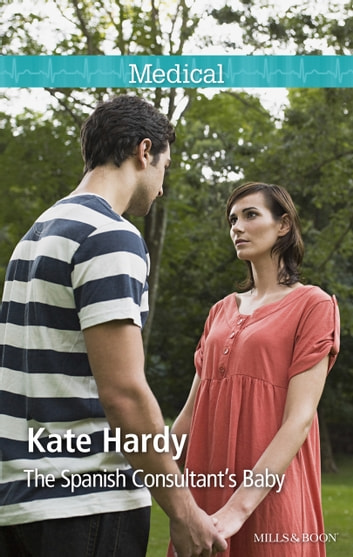 The Spanish Consultant's Baby ebook by Kate Hardy