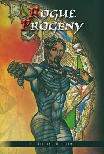 Rogue Progeny ebook by L. Rolland Williams
