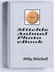 Mitchls Animal Photo Book ebook by Billy Mitchell