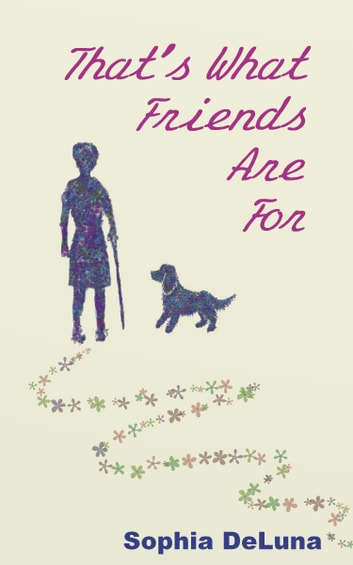 That's What Friends Are For ebook by Sophia DeLuna