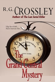 The Grand Central Mystery ebook by R.G. Crossley