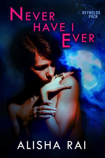 Never Have I Ever Ebook By Alisha Rai 9781536597332 Rakuten Kobo