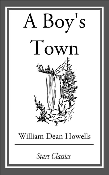 A Boy's Town eBook by William Dean Howells