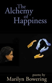 The Alchemy of Happiness ebook by Marilyn Bowering