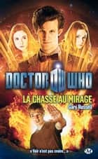 La Chasse au mirage - Doctor Who, T4 ebook by Gary Russell