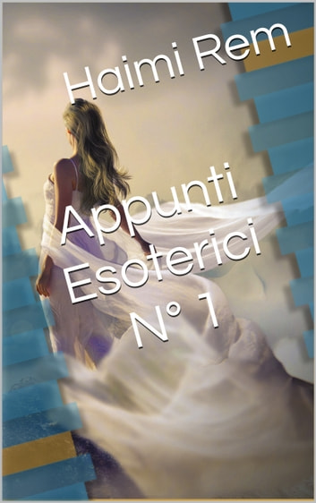 Appunti Esoterici N°1 eBook by Haimi Rem