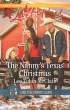 The Nanny's Texas Christmas ebook by Lee Tobin McClain