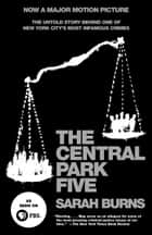 The Central Park Five ebook by Sarah Burns