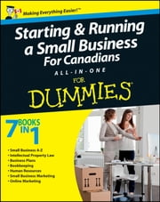 Starting and Running a Small Business For Canadians For Dummies All-in-One ebook by John Aylen