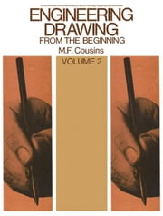 Engineering Drawing from the Beginning: The Commonwealth and International Library: Mechanical Engineering Division ebook by Cousins, M. F.