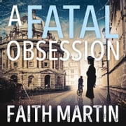 A Fatal Obsession (Ryder and Loveday, Book 1) audiobook by Faith Martin