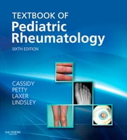 Textbook of Pediatric Rheumatology ebook by James T. Cassidy,Ross E Petty,Ronald M. Laxer,Carol B Lindsley