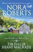 The Fall of Shane MacKade ebook by Nora Roberts
