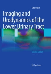 Imaging and Urodynamics of the Lower Urinary Tract ebook by Uday Patel