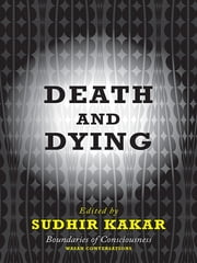 Death and Dying ebook by Sudhir Kakar