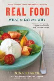 Real Food - What to Eat and Why ebook by Nina Planck