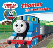 Thomas & Friends: Thomas the Tank Engine ebook by Reverend W Awdry