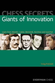 Chess Secrets: Giants of Innovation ebook by Craig Pritchett