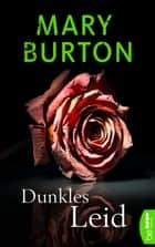 Dunkles Leid - Psychothriller ebook by Mary Burton, Karin Will