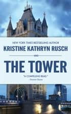 The Tower ebook by Kristine Kathryn Rusch
