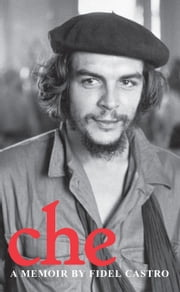 Che - A Memoir ebook by Fidel Castro,David Deutschmann