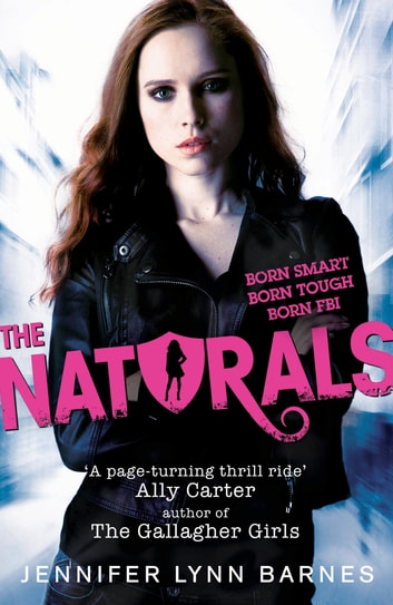 The Naturals - Book 1 ebook by Jennifer Lynn Barnes,Jennifer Lyn nBarnes