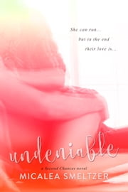 Undeniable ebook by Micalea Smeltzer