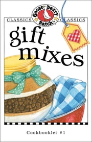 Gift Mixes Cookbook ebook by Gooseberry Patch