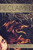 Reclaimed ebook by Guillory,  Sarah