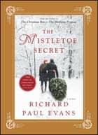 The Mistletoe Secret - A Novel ebook by Richard Paul Evans