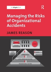 Managing the Risks of Organizational Accidents ebook by James Reason