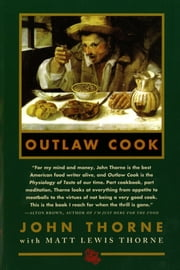 Outlaw Cook ebook by John Thorne,Matt Lewis Thorne
