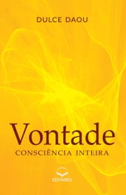 Vontade - Consciência inteira ebook by Kobo.Web.Store.Products.Fields.ContributorFieldViewModel