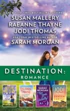 Destination Romance 4 Bk Box Set/You Say It First/Riverbend Road/New York, Actually/Ransom Canyon - Romance/You Say It First/Riverbend Road/New York, Actually/Ransom Canyon ebook by Sarah Morgan, Jodi Thomas, RaeAnne Thayne,...
