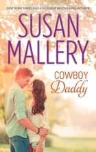 Cowboy Daddy ebook by SUSAN MALLERY