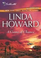 A Game of Chance (Mills & Boon M&B) ebook by Linda Howard