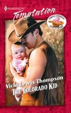 The Colorado Kid (Mills & Boon Temptation) eBook by Vicki Lewis Thompson