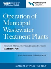 Operation of Municipal Wastewater Treatment Plants : Manual of Practice 11 - Manual of Practice 11 ebook by Water Environment Federation