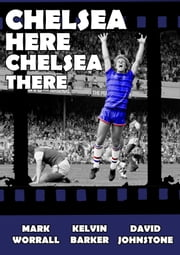 Chelsea here Chelsea there ebook by Mark Worrall