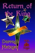 Return of the King ebook by Darragh Metzger