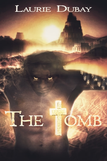 The Tomb ebook by Laurie Dubay